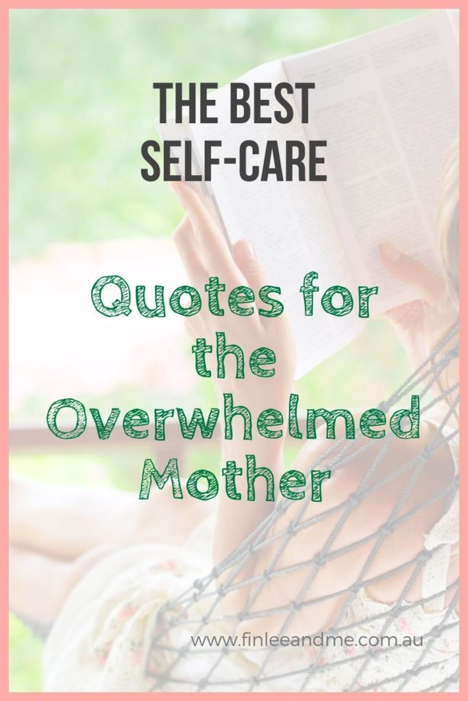 The Best Self-Care Quotes for Overwhelmed Mothers