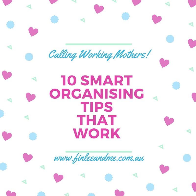 Organising tips for working mothers