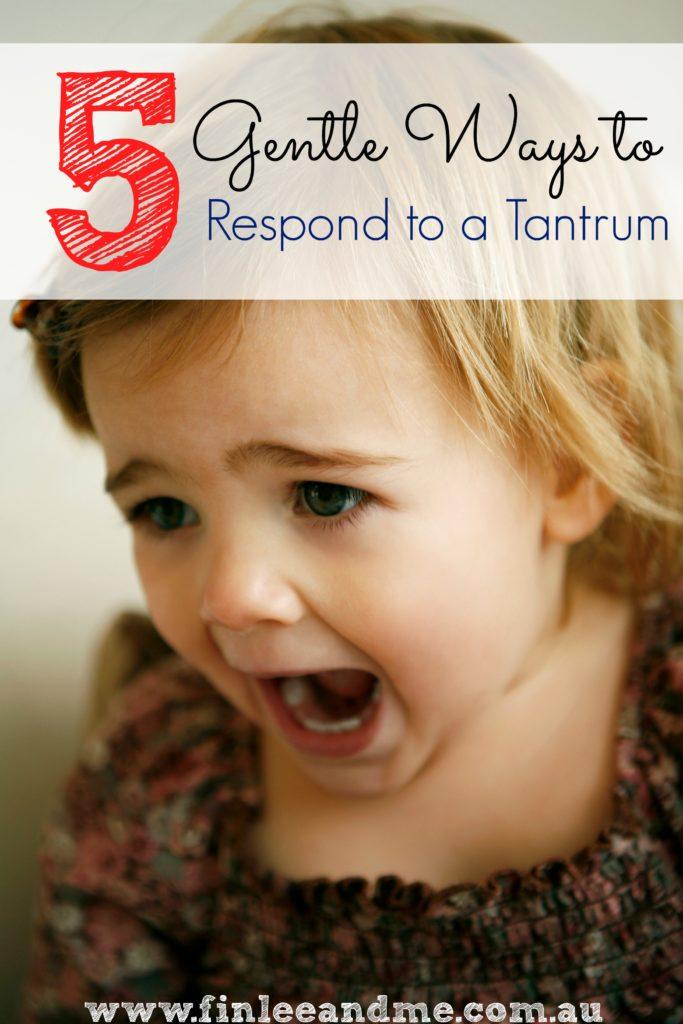 5 Gentle Ways to Respond to a Tantrum