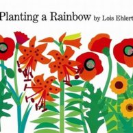 Books for Kids- Planting a Rainbow by Lois Ehlert